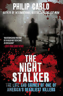 The Night Stalker: The Life and Crimes of One of America's Deadliest-ExLibrary