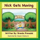 Nick Gets Moving by Brenda Prevedel (Paperback / softback, 2013)