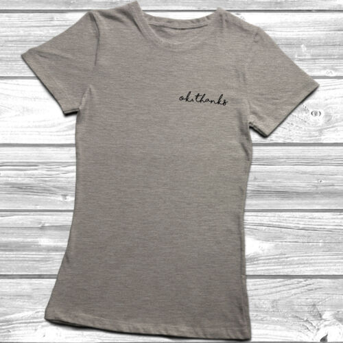 Ok Thanks T-Shirt Tee Birthday Gift Present Top Fashion Slogan Pocket