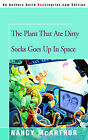 The Plant That Ate Dirty Socks Goes Up in Space by Nancy McArthur (Paperback / softback, 2004)
