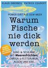 Warum Fische nie dick werden von Klaus Oberbeil und Patrick Coudert (2014, Taschenbuch)