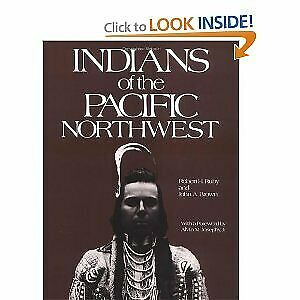 Indians of the Pacific Northwest : A History by Ruby, Robert H. -ExLibrary