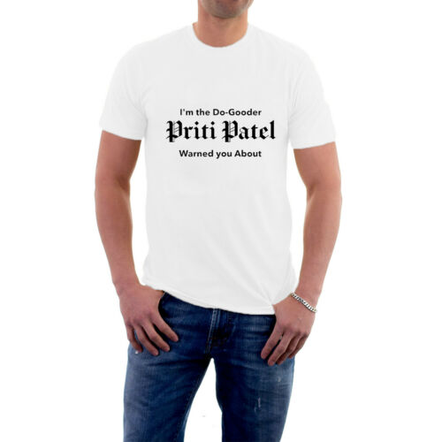Details about  /I/'m the Do-Gooder Priti Patel Warned You About T-shirt Refugees Tee by Sillytees