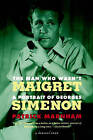 The Man Who Wasn't Maigret: A Portrait of Georges Simenon by Patrick Marnham (Paperback / softback, 1994)