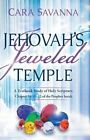 Jehovah's Jeweled Temple: A Textbook Study of Holy Scripture, Chapter 54:11-12 of the Prophet Isaiah by Cara Savanna (Paperback / softback, 2013)