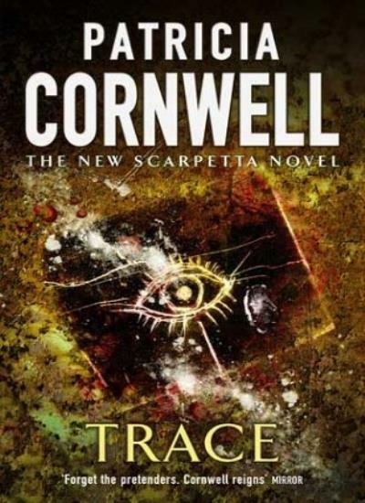 Trace: Number 13 in series By Patricia Cornwell