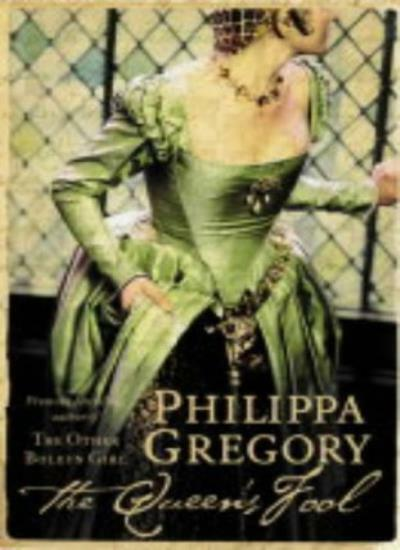 The Queen's Fool By  Philippa Gregory. 9780007166596