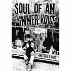 Soul of an Inner Voice 9781434394231 by Andysheh K. Parsi Paperback