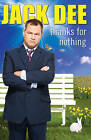 Thanks For Nothing by Jack Dee (Paperback, 2009)