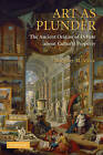 Art as Plunder: The Ancient Origins of Debate About Cultural Property by Margaret M. Miles (Paperback, 2009)