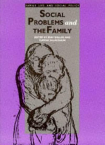 Social Problems and the Family (Published in association with The Open Universi