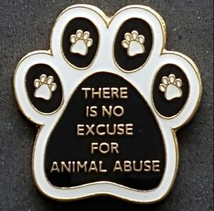 039-THERE-IS-NO-EXCUSE-FOR-ANIMAL-ABUSE-039-PIN-BADGES