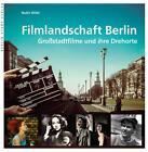 Filmlandschaft Berlin von Nadin Wildt (2016, Gebundene Ausgabe)