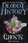 The Short & Bloody History Of Ghosts by John Farman (Paperback, 2001)