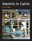 Mastitis in Cattle by Andrew Biggs (Hardback, 2009)