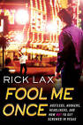 Fool Me Once: Hustlers, Hookers, Headliners, and How Not to Get Screwed in Vegas by Rick Lax (Paperback / softback)