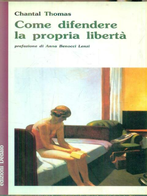 COME DIFENDERE LA PROPRIA LIBERTA'  THOMAS CHANTAL DEDALO 2001