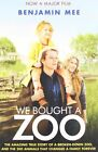 We Bought A Zoo: The Amazing True Story of a Broken-down Zoo, and the 200 Animals That Changed a Family Forever by Benjamin Mee (Paperback, 2011)