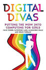 Digital Divas: Putting the Wow into Computing for Girls by Julie Fisher, Helen Forgasz, Catherine Lang, Annemieke Craig (Paperback, 2015)
