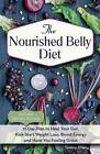 The Nourished Belly Diet: 21-Day Plan to Heal Your Gut, Kickstart Weight Loss, Boost Energy and Have You Feeling Great by Tammy Chang (Paperback, 2016)