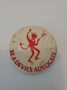 Vintage-Be-a-Devil-039-s-Advocate-PINBACK-BUTTON-1960s-political-Vietnam-War