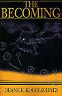 The Becoming by Deane E Kogelschatz (Paperback / softback, 2001)