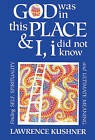 God Was in This Place and I, I Did Not Know: Finding Self Spirituality and Ultimate Meaning by Rabbi Lawrence Kushner (Paperback, 1993)