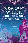 Oscar Wilde and the Dead Man's Smile: A Mystery by Gyles Brandreth (Paperback / softback, 2009)