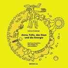 Anna, Felix, Das Haus Und Die Energie by Andreas Ernstberger (Hardback, 2012)