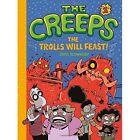 Creeps: 2: Book 2: The Trolls Will Feast! by Chris Schweizer (Hardback, 2016)