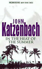 In the Heat of the Summer by John Katzenbach (Paperback, 1996)