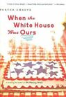 When the White House Was Ours by Porter Shreve (Paperback, 2008)