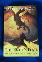 Signed The Knife's Edge: Ronin Saga Book 1, 2013 Hcdj By Matthew Wolf 1st Ed.