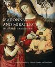Madonnas and Miracles: Domestic Devotion in Renaissance Italy by Philip Wilson Publishers Ltd (Paperback, 2017)