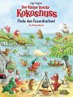 Der kleine Drache Kokosnuss - Finde den Feuerdrachen! von Ingo Siegner (2015, Gebundene Ausgabe)