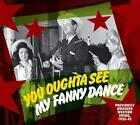 You Oughta See My Fanny Dance 1935-42 (2011)
