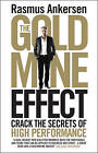 The Gold Mine Effect: Crack the Secrets of High Performance by Rasmus Ankersen (Paperback, 2015)