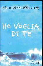 HO VOGLIA DI TE - FEDERICO MOCCIA - ED. FELTRINELLI 2006