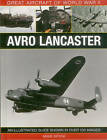 Great Aircraft of World War II: Avro Lancaster by Mike Spick (Hardback, 2015)