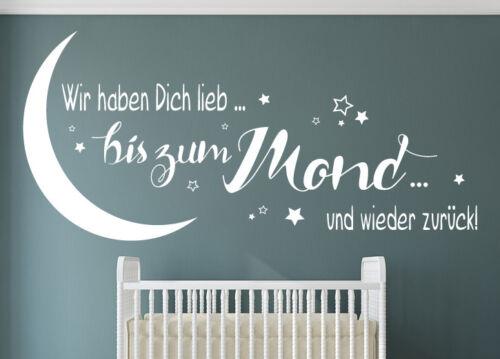 Wir haben Dich lieb Mond Kinderzimmer Baby Wandspruch Wandaufkleber WandTattoo