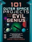 101 Outer Space Projects for the Evil Genius by Dave Prochnow (Paperback, 2007)