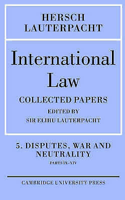 1 of 1 - USED (LN) International Law: Volume 5 , Disputes, War and Neutrality, Parts IX-X
