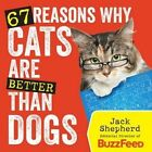 67 Reasons Why Cats are Better Than Dogs by Jack Shepherd (Paperback, 2010)