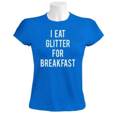 I Eat Glitter For Breakfast Women T-Shirt Funny MEME Hipster Style Unicorn WTF