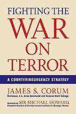 Fighting the War on Terror: A Counterinsurgency Strategy James S. Corum Hardcov
