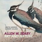 Allen W. Seaby: Art and Nature by Robert Gillmor, Martin Andrews (Paperback, 2014)