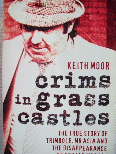 CRIMS IN GRASS CASTLES. BY KEITH MOOR. 2009