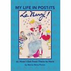 My Life in Post-Its: Or, How I Got from There to Here by Marcia Weiss Posner (Hardback, 2013)