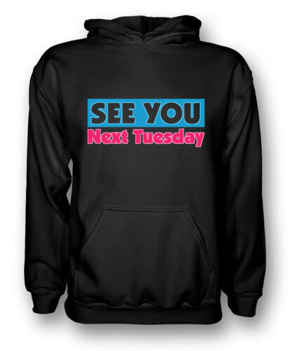 Funny See You Next Tuesday Mens Hoodie