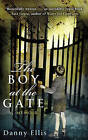 The Boy at the Gate by Danny Ellis (Paperback, 2013)